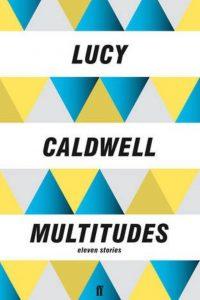 Het verhalenbundel van Lucy Caldwell